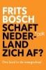 Frits Bosch ,Schaft ook Nederland zich af?