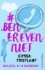 <b>Elyssa  Friedland</b>,#benerevenniet - Er is leven na je smartphone