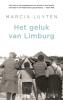 <b>Marcia  Luyten</b>,Het geluk van Limburg