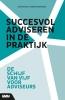 Edith  Groenendaal Cecile de Roos,Succesvol adviseren in de praktijk