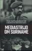 Ellen de Vries ,Mediastrijd om Suriname