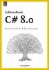 Ben Albahari Joseph Albahari,Zakhandboek C# 8.0