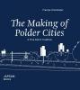 Fransje  Hooimeijer,The making of polder cities