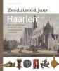 <b>Anja van Zalinge</b>,Zesduizend jaar Haarlem