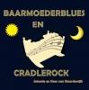 Jolande van Baardewijk Kees van Baardewijk,Baarmopederblues en cradlerock