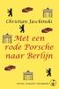 Christian  Jaschinski ,Met een rode Porsche naar Berlijn