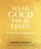 Geert  Kimpen ,Maak goud van je leven