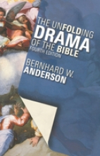 Anderson, Bernhard W. The Unfolding Drama of the Bible