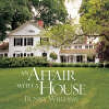 Williams, Bunny An Affair with a House
