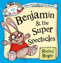 Rachel Bright Benjamin and the Super Spectacles