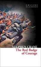 Crane, Stephen The Red Badge of Courage (Collins Classics)