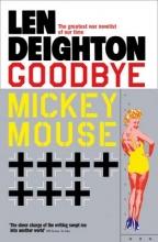 Len Deighton Goodbye Mickey Mouse
