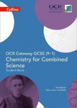 Ann Daniels OCR Gateway GCSE Chemistry for Combined Science 9-1 Student Book