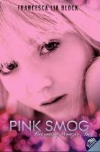 Block, Francesca Lia Pink Smog