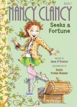 Jane O`Connor Fancy Nancy: Nancy Clancy Seeks a Fortune