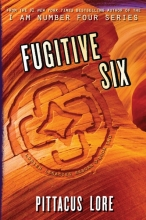 Lore, Pittacus Fugitive Six