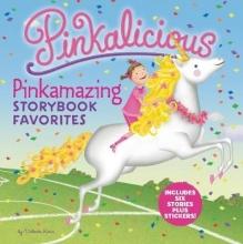 Victoria Kann Pinkalicious: Pinkamazing Storybook Favorites