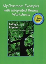 Margaret L. Lial,   John Hornsby,   David I. Schneider,   Callie J. Daniels MyClassroom Examples with Integrated Review Worksheets for College Algebra with Integrated Review