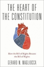 Magliocca, Gerard N. The Heart of the Constitution