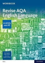 Dan Clayton,   Angie Kolaric AQA A Level English Language: AQA A Level English Language Revision Workbook