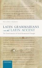Philomen Probert Latin Grammarians on the Latin Accent