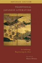 Shirane, Haruo Traditional Japanese Literature - An Anthology, Beginnings to 1600