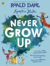 Roald Dahl, Never Grow Up