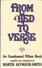 Seymour-Smith, Martin From Bed to Verse