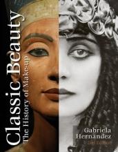 Gabriela Hernandez Classic Beauty: The History of Makeup
