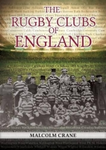 Malcolm Crane The Rugby Clubs of England