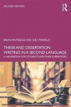 Brian Paltridge,   Sue Starfield Thesis and Dissertation Writing in a Second Language