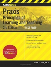 Kern, Diane E., Ph.D. Cliffsnotes Praxis Principles of Learning and Teaching