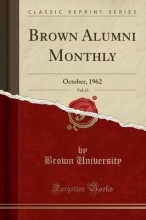University, Brown Brown Alumni Monthly, Vol. 63