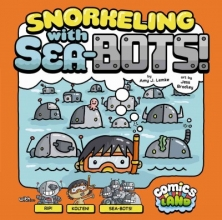 Lemke, Amy J. Snorkeling With Sea-Bots!