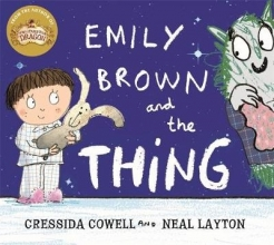 Neal Layton, Cressida Cowell & Emily Brown and the Thing