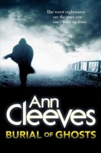 Cleeves, Ann Burial of Ghosts