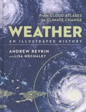 Andrew Revkin Weather: An Illustrated History