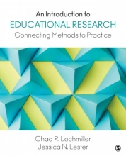 Chad R. Lochmiller,   Jessica N. Lester An Introduction to Educational Research