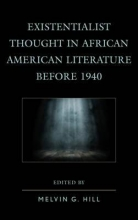 Existentialist Thought in African American Literature Before 1940
