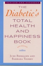 June Biermann,   Barbara Toohey The Diabetic`s Total Health and Happiness Book
