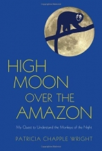 Chapple Wright, Patricia High Moon Over the Amazon