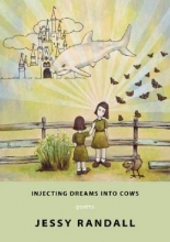 Randall, Jessy Injecting Dreams Into Cows