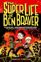 Emerson, Marcus The Super Life of Ben Braver