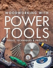 Editors of Fine Woodworking Woodworking with Power Tools