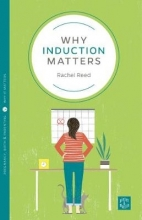 Rachel Reed Why Induction Matters