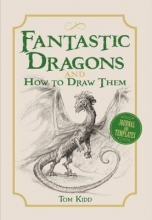 Kidd, Tom Fantastic Dragons and How to Draw Them