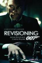 Lindner, Christoph Revisioning 007 - James Bond and Casino Royale