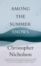 Christopher Nicholson Among the Summer Snows