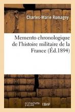 Romagny, Charles-Marie Memento Chronologique de L`Histoire Militaire de La France
