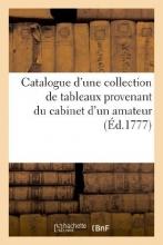 Longpre, Hayot De Catalogue D`Une Collection de Tableaux Provenans Du Cabinet D`Un Amateur. Vente 27 Janv. 1777